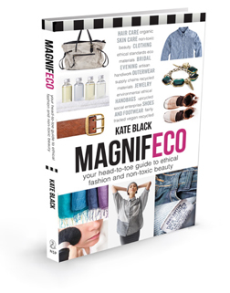 Kate Black's Magnifeco: Your Head-to-Toe Guide to Ethical Fashion and Non-Toxic Beauty. Photo courtesy of Kate Black.