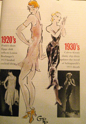 Miuccia Prada to the 1920s; Calvin Klein to the 1930s