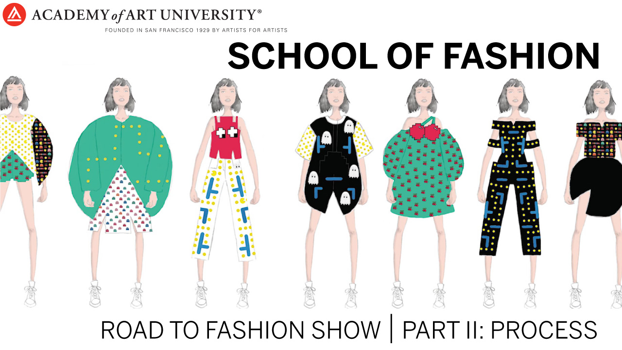 Road To Fashion Show Part 2 Process Fashion School Daily School Of Fashion Blog At Academy